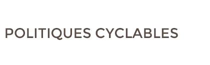 Politiques Cyclables